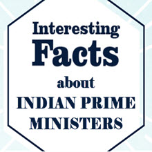 Interesting Facts about Prime Ministers (PM) of India