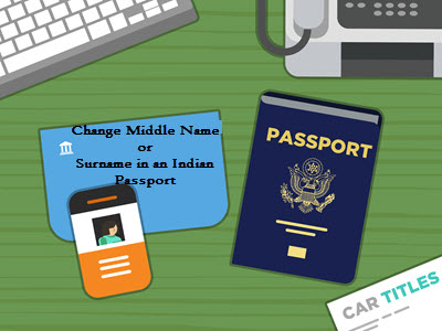 Change Middle Name or Surname in an Indian Passport
