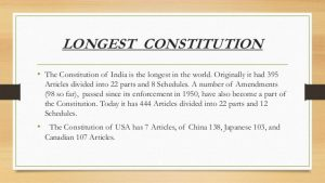 The Constitution of India is the World's largest constitution