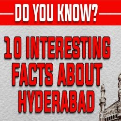 Top 10 Interesting Facts About the Hyderabad