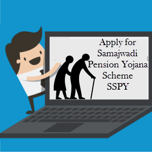 Apply for Samajwadi Pension Yojana Scheme-SSPY