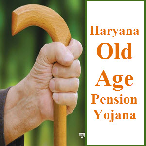 Haryana Old Age Pension Yojana