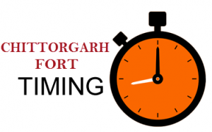 chittorgarh fort TIMINGS