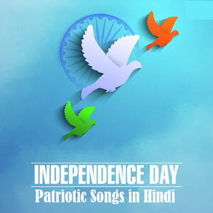 Famous Patriotic Songs in Hindi for Independence Day