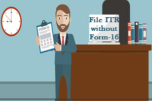 File ITR without Form 16